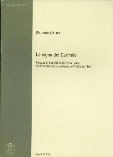 9788821160554: La vigna del Carmelo: Fortuna di san Giovanni della Croce nella tradizione carmelitana dell'Italia del '600 (Letteratura) (Italian Edition)