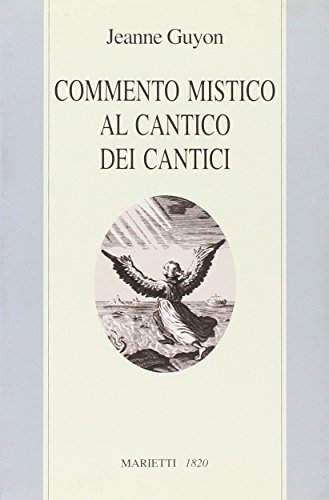 Commento mistico al Cantico dei cantici (9788821161124) by [???]