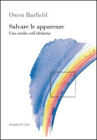 Salvare le apparenze. Uno studio sull'idolatria (8821165213) by Owen Barfield