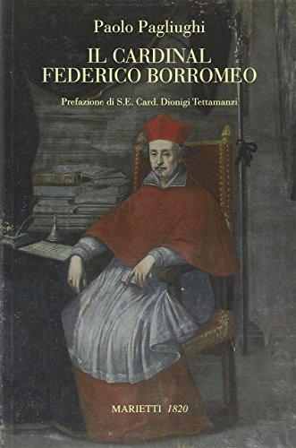 Il cardinal Federico Borromeo.: Pagliughi,Paolo.