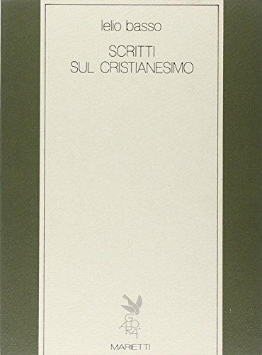 Scritti sul Cristianesimo.: Basso,Lelio.