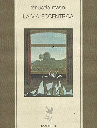 9788821165757: La via eccentrica. Figure e miti dell'anima tedesca da Kleist a Kafka