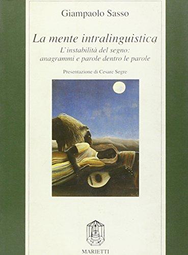 9788821166358: La mente intralinguistica: L'instabilità del segno : anagrammi e parole dentro le parole (Collana di saggistica) (Italian Edition)