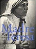 9788821189500: Madre Teresa. Amore senza limiti