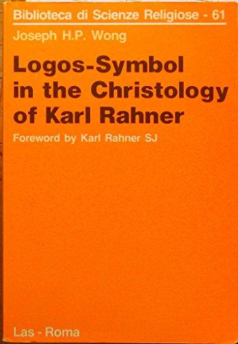 Logos-Symbol in the Christology of Karl Rahner: Joseph H. P. Wong