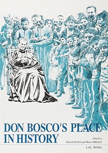 Don Bosco's Place in History : Acts of the First International Congress of Don Bosco Studies (...