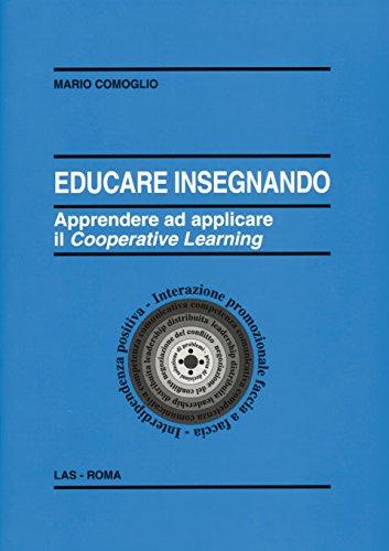 9788821304323: Educare insegnando. Apprendere ad applicare il cooperative learning