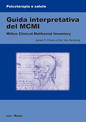 9788821305559: Guida interpretativa del MCMI, Millon Clinical Multiaxial Inventory (Psicoterapia e salute)