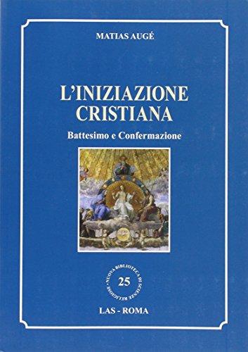 9788821307553: L'iniziazione cristiana. Battesimo e confermazione (Nuova biblioteca scienze religiose)