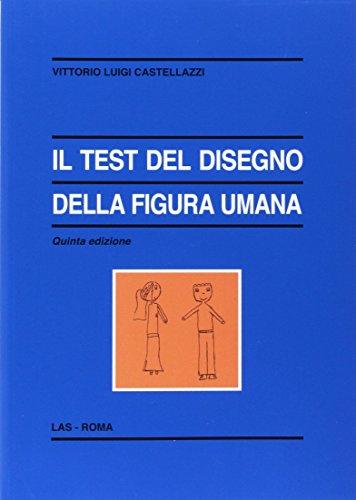 Il test del disegno della figura umana: Vittorio Luigi Castellazzi