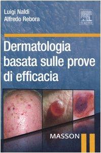 Dermatologia basata sulle prove di efficacia: Luigi Naldi; Alfredo