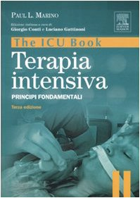 9788821429781: The ICU book. Terapia intensiva. Principi fondamentali