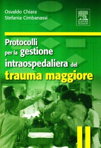 9788821430381: Protocolli per la gestione intraospedaliera del trauma maggiore