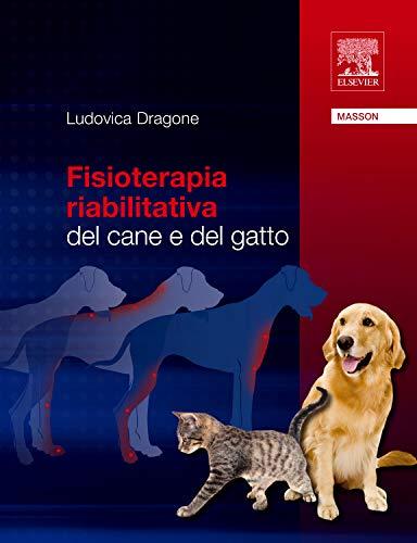 9788821431470: Fisioterapia riabilitativa dal cane e del gatto