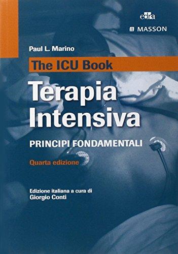 9788821438684: The ICU book. Terapia intensiva. Principi fondamentali