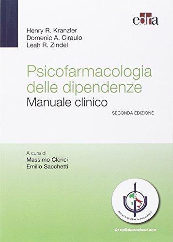 9788821438905: Psicofarmacologia delle dipendenze. Manuale clinico