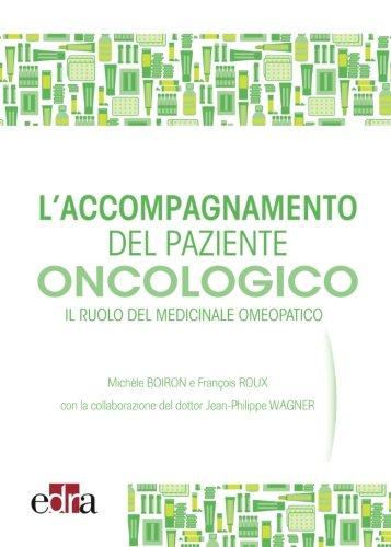 9788821440649: L'accompagnamento del paziente oncologico. Il ruolo del medicinale omeopatico