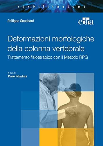 9788821440717: Deformazioni morfologiche della colonna vertebrale. Trattamento fisioterapico con il Metodo RPG