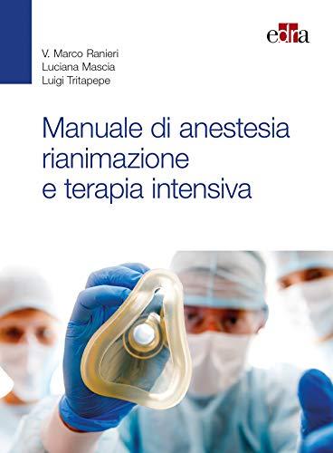 9788821447822: Manuale di anestesia rianimazione e terapia intensiva