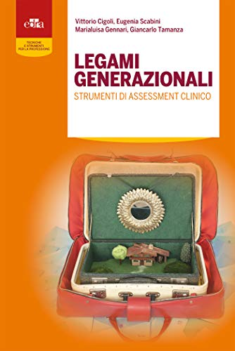 9788821449611: Legami generazionali. Strumenti di assessment clinico