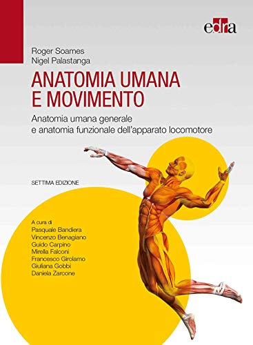9788821451270: Anatomia umana e movimento. Anatomia umana generale e anatomia funzionale dell'apparato locomotore