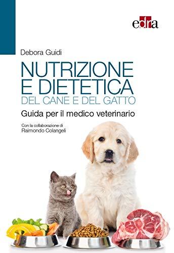 9788821451478: Nutrizione e dietetica del cane e del gatto. Guida per il medico veterinario