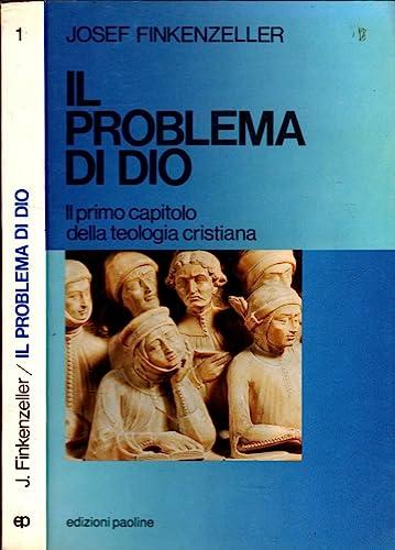 Il problema di Dio. Il primo capitolo della teologia cristiana.: Finkenzeller,Josef.
