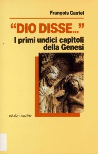 """Dio Disse."""": I primi undici capitoli della Genesi: parola di Dio, miti dell'Antico ..."""
