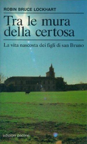 9788821514296: Tra le mura della certosa. La vita nascosta dei figli di san Bruno (Fermenti)