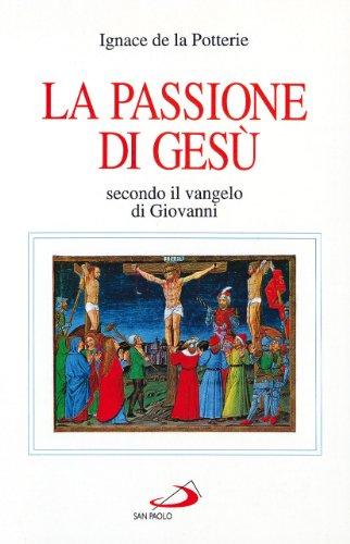 La passione di Gesù secondo il Vangelo di Giovanni. Testo e spirito (8821516202) by [???]