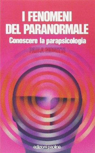 9788821519833: I fenomeni del paranormale. Conoscere la parapsicologia