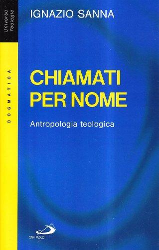 9788821527579: Chiamati per nome. Antropologia teologica