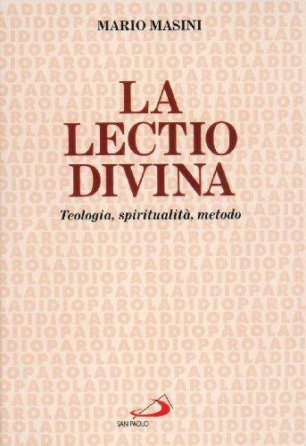 La lectio divina. Teologia, spiritualità, metodo: Mario Masini