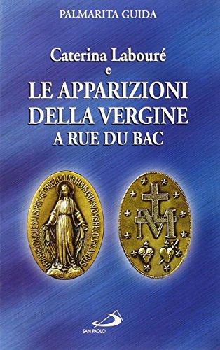 9788821535215: Caterina Labouré e le apparizioni della Vergine alla Rue du Bac. Per una rilettura del messaggio della Medaglia miracolosa