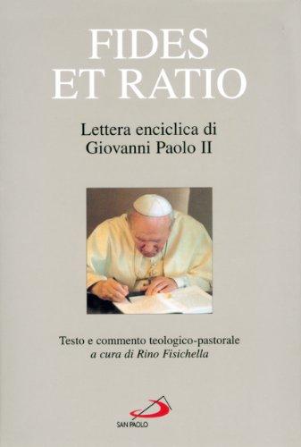 Fides et ratio. Lettera enciclica di Giovanni: Fisichella Rino (a
