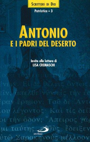 Antonio e i Padri del deserto. Invito: Antonio Abate (sant')