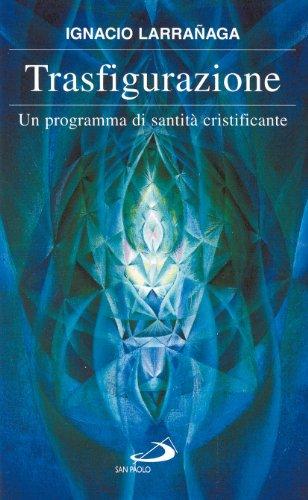 Trasfigurazione. Un programma di santitÃ: cristificante (9788821541605) by [???]
