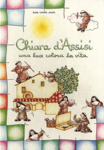 9788821550430: Chiara d'Assisi. Una luce colora la vita (Bimbi e santi)