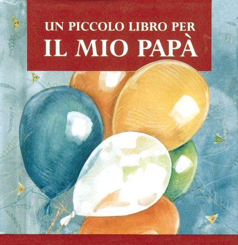 Un piccolo libro per il mio papà (8821550451) by [???]