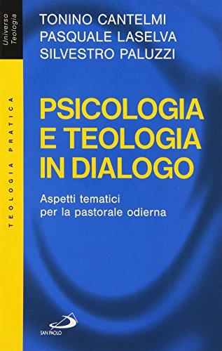 9788821551116: Psicologia e teologia in dialogo. Aspetti tematici per la pastorale odierna