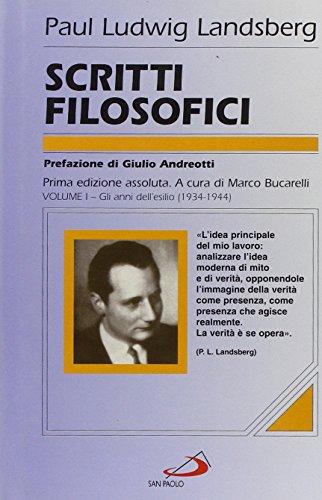 Scritti filosofici. Vol. 1: Gli anni dell'esilio (1934-1944).: Landsberg, Paul Ludwig; Marco ...