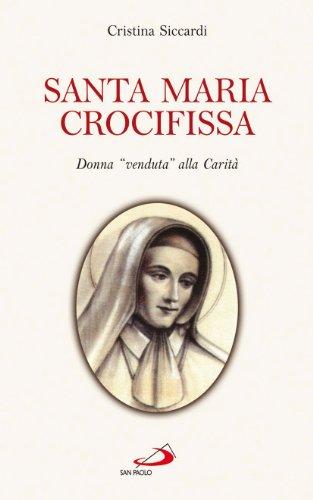 9788821552960: Santa Maria Crocifissa. Donna «venduta» alla carità
