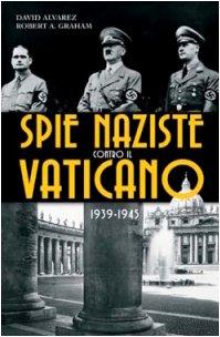 9788821553646: Spie naziste contro il Vaticano 1939-1945