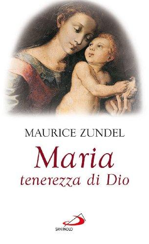 Maria. Tenerezza di Dio (8821556638) by Maurice Zundel