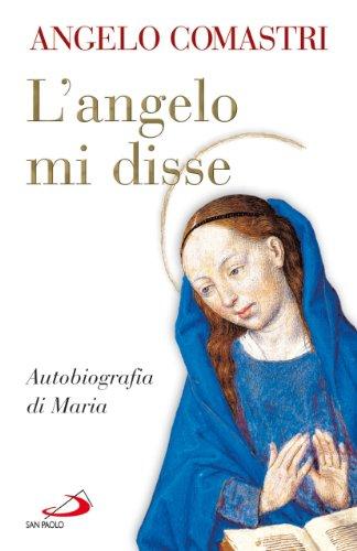 9788821559778: L'angelo mi disse. Autobiografia di Maria