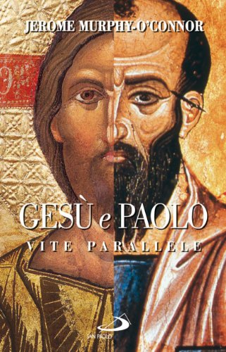 Gesù e Paolo. Vite parallele (8821560333) by Jerome Murphy O'Connor