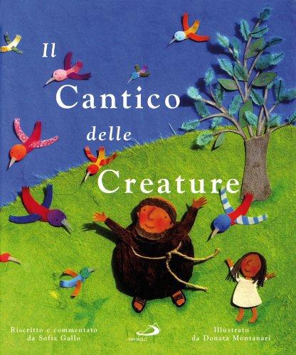 9788821560774: Il cantico delle creature. Ediz. illustrata (Mondo bambino)