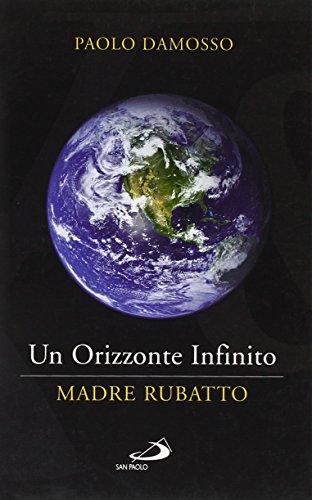 Un orizzonte infinito. Madre Rubatto - Damosso, Paolo