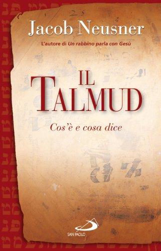 Il Talmud. Cos'è e cosa dice: Neusner, Jacob