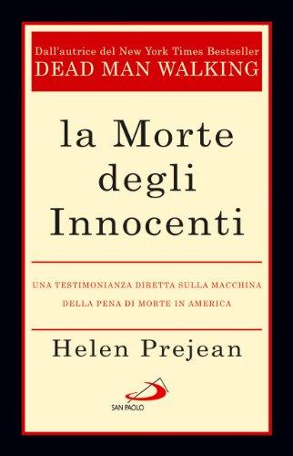 La morte degli innocenti. Una testimonianza diretta sulla macchina della pena di morte in America (8821562905) by Helen Prejean